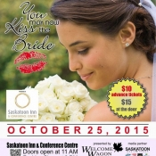 Saskatoon Bridal Show - You May Now Kiss The Bride Today!